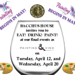 Painting and Vino at Bacchus House – April 12th & 20th