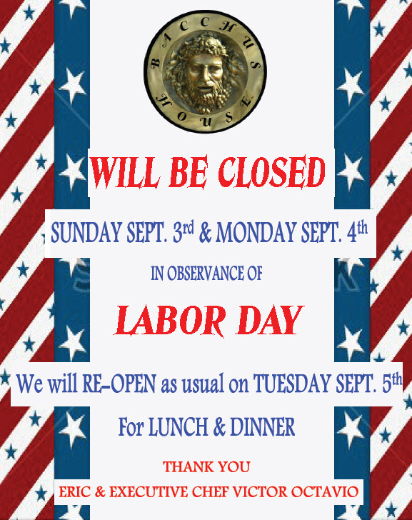Closed For Labor Day Holiday Sept 3 4 2017 Bacchus House Wine