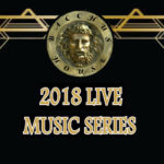 Bacchus House LIVE Music Series, Sept 29 – December 31, 2018