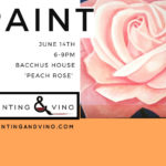 Painting & Vino at Bacchus House – June 14, 2018